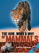 The How, What and Why of Mammals : Rigby Literacy Collections Level 5 Phase 9 - Pearson Education Australia