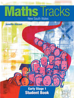Maths Tracks New South Wales Early Stage 1 : Student Book - Jennifer Vincent