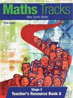 Maths Tracks NSW : Stage 3A : Teacher's Resource Book - Trish Leigh