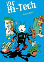 Rigby Literacy Collections Take-Home Library Upper Primary : Mr Hi-Tech - Adam Ford