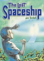 The Lost Spaceship : Rigby Literacy Collections Take-Home Library Upper Primary - Ann Turnbull