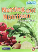 Nutting Out Nutrition : Big Ideas Book & CD Pack : Rigby Blueprints Middle Primary B Unit 1 - Pearson Education Australia