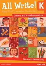 Letters and Sounds Around Me : All Write! K Rigby NSW Foundation Handwriting - Murray Evely