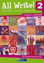 All Write! 2 Rigby NSW Foundation Handwriting : Living in a Community - Murray Evely