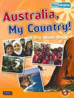 Australia, My Country : Big Ideas Book and CD Pack : Rigby Blueprints Middle Primary A Unit 2 - Pearson Education Australia