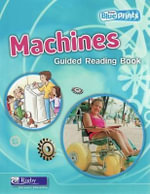 Machines: Guided Reading Book : Rigby Blueprints Middle Primary A Unit 3 - Pearson Education Australia