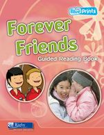 Forever Friends: Guided Reading Book : Rigby Blueprints Middle Primary A Unit 4 - Pearson Education Australia