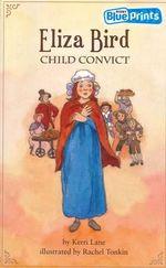 Eliza Bird : Child Conflict : Rigby Blueprints Middle Primary B Unit 3 : Beginnings - Kerri Lane