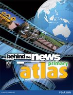 Behind the News Primary Atlas - Raymond Pask