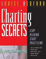 Charting Secrets : Why Gold's Inevitable Rise is the Investor's Safe ... - Louise Bedford
