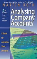 Analysing Company Accounts : A Guide for Australian Share Investors - Martin Roth
