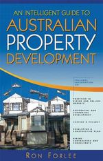 An Intelligent Guide to Australian Property Development : Interviews with Top Traders - Ron Forlee