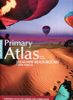 Jacaranda Primary Atlas 3E Teacher Resource Kit : Teacher Support Book 3 - Jacaranda
