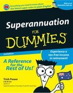 Superannuation For Dummies : 2nd Edition : Australian Edition : Turning Passion Into Profit - Trish Power