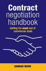Contract Negotiation Handbook : Getting the Most Out of Commercial Deals - Damian Ward