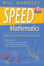 Speed Mathematics : Secrets of Lightning Mental Calculation - Bill Handley