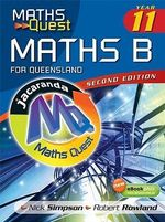 Maths Quest Maths B Year 11 for Queensland : Maths Quest for Queensland Senior Series - Nicholas P. Simpson