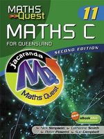 Maths C Year 11 for Queensland : Maths Quest for Queensland Senior Series - Nicholas P. Simpson