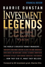 Investment Legends : The Wisdom That Leads To Wealth - Barrie Dunstan