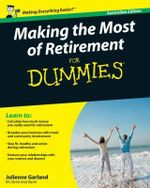 Making The Most Of Retirement For Dummies - Julienne Garland