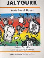 Jalygurr : Aussie Animal Rhymes - Poems for Kids - Pat Torres