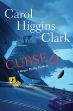 CURSED : a Regan Reilly Mystery (ebook) - Carol Higgins Clark
