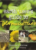 Earth Users Guide Permaculture :  New Edition - Rosemary Morrow