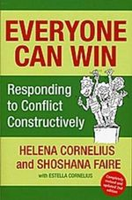 Everyone Can Win : Responding to Conflict Constructively - Helena Cornelius