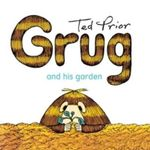 Grug and His Garden : Grug - Ted Prior