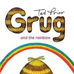 Grug and the Rainbow : Grug - Ted Prior