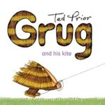 Grug and His Kite : Grug - Ted Prior