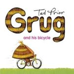 Grug and His Bicycle : Grug - Ted Prior