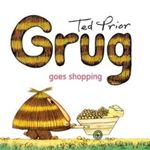 Grug Goes Shopping - Ted Prior