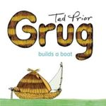 Grug Builds a Boat : Grug - Ted Prior