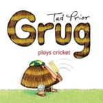 Grug Plays Cricket : Grug - Ted Prior