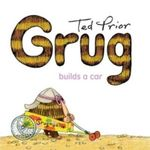 Grug Builds A Car : Grug - Ted Prior