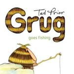Grug Goes Fishing : Grug - Ted Prior