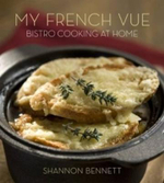 My French Vue : Bistro Cooking At Home :  Bistro Cooking At Home - Shannon Bennett