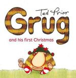 Grug and His First Christmas - Ted Prior