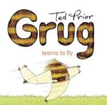 Grug Learns To Fly - Ted Prior