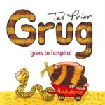 Grug Goes to Hospital - Ted Prior