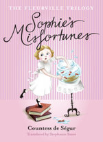 Sophie's Misfortunes : The Fleurville Trilogy : Book 1  - Comtesse de Segur