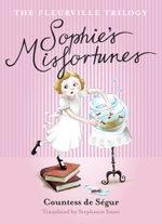 Sophie's Misfortunes : The Fleurville Trilogy : Book 1  - Comtesse de Segur