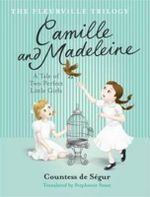 Camille and Madeleine : The Fleurville Trilogy : Book 2 - Comtesse De Segur