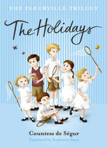 The Holiday : The Fleurville Trilogy : Book 3 - Comtesse De Segur