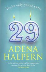 29 : You're Only Young Twice - Adena Halpern