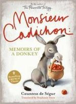 Monsieur Cadichon : Memoirs of a Donkey - Comtesse De Segur