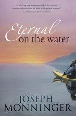 Eternal on the Water - Joseph Moninnger