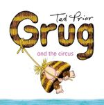 Grug and the Circus - Ted Prior