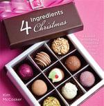 4 Ingredients : Christmas - Kim McCosker